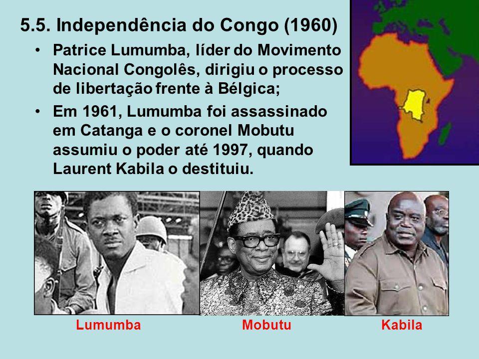 5.5. Independência do Congo (1960) Patrice Lumumba, líder do Movimento Nacional Congolês, dirigiu o processo de libertação frente à Bélgica; Em 1961,