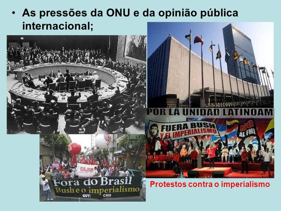 As pressões da ONU e da opinião pública internacional; Protestos contra o imperialismo