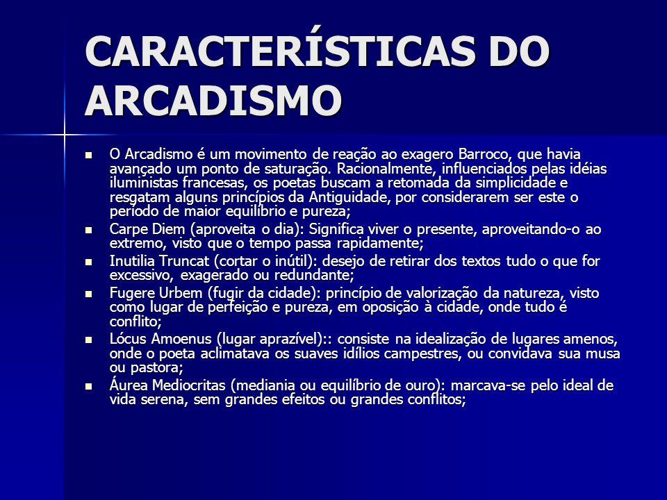 CARACTERÍSTICAS DO ARCADISMO O Arcadismo é um movimento de reação ao exagero Barroco, que havia avançado um ponto de saturação. Racionalmente, influen