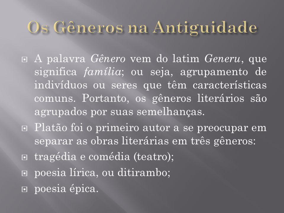 A palavra Gênero vem do latim Generu, que significa família ; ou seja, agrupamento de indivíduos ou seres que têm características comuns.