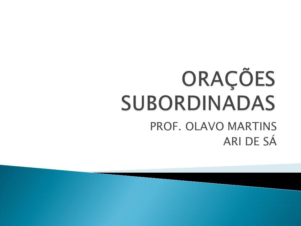 PROF. OLAVO MARTINS ARI DE SÁ
