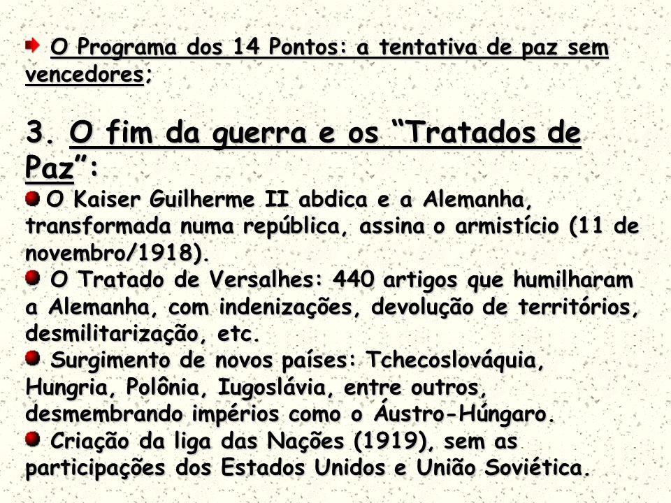 O Programa dos 14 Pontos: a tentativa de paz sem vencedores; O Programa dos 14 Pontos: a tentativa de paz sem vencedores; 3. O fim da guerra e os Trat
