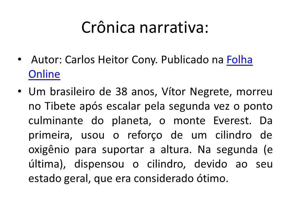 Crônica narrativa: Autor: Carlos Heitor Cony. Publicado na Folha OnlineFolha Online Um brasileiro de 38 anos, Vítor Negrete, morreu no Tibete após esc
