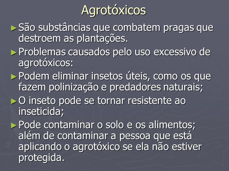 Agrotóxicos São substâncias que combatem pragas que destroem as plantações. São substâncias que combatem pragas que destroem as plantações. Problemas