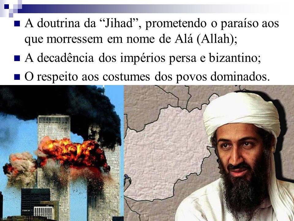 A doutrina da Jihad, prometendo o paraíso aos que morressem em nome de Alá (Allah); A decadência dos impérios persa e bizantino; O respeito aos costum