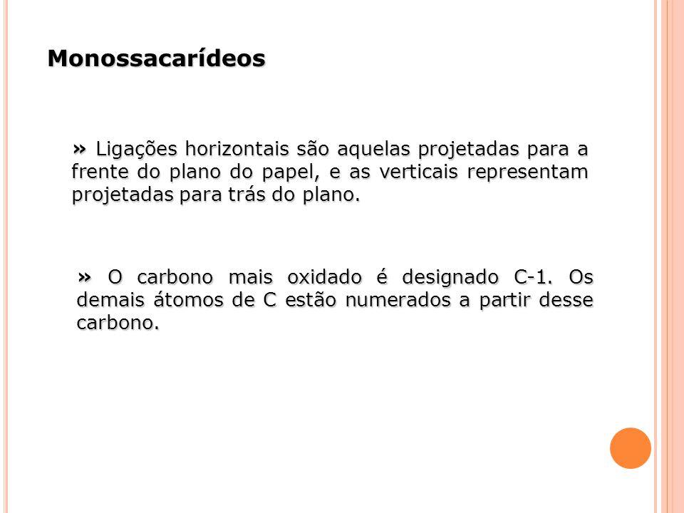 » Ligações horizontais são aquelas projetadas para a frente do plano do papel, e as verticais representam projetadas para trás do plano. » O carbono m