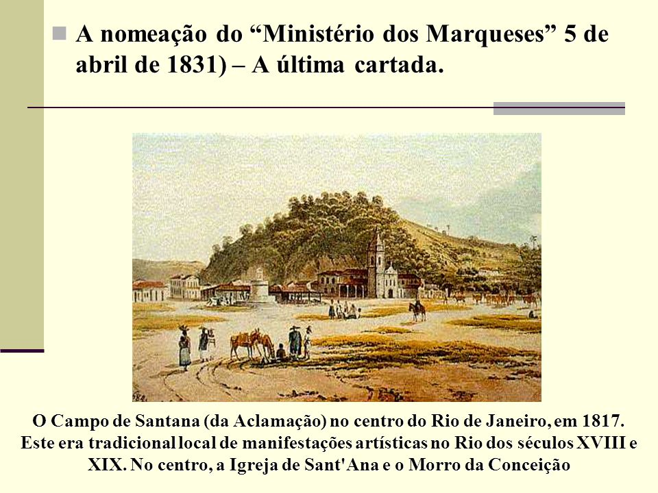 A nomeação do Ministério dos Marqueses 5 de abril de 1831) – A última cartada.