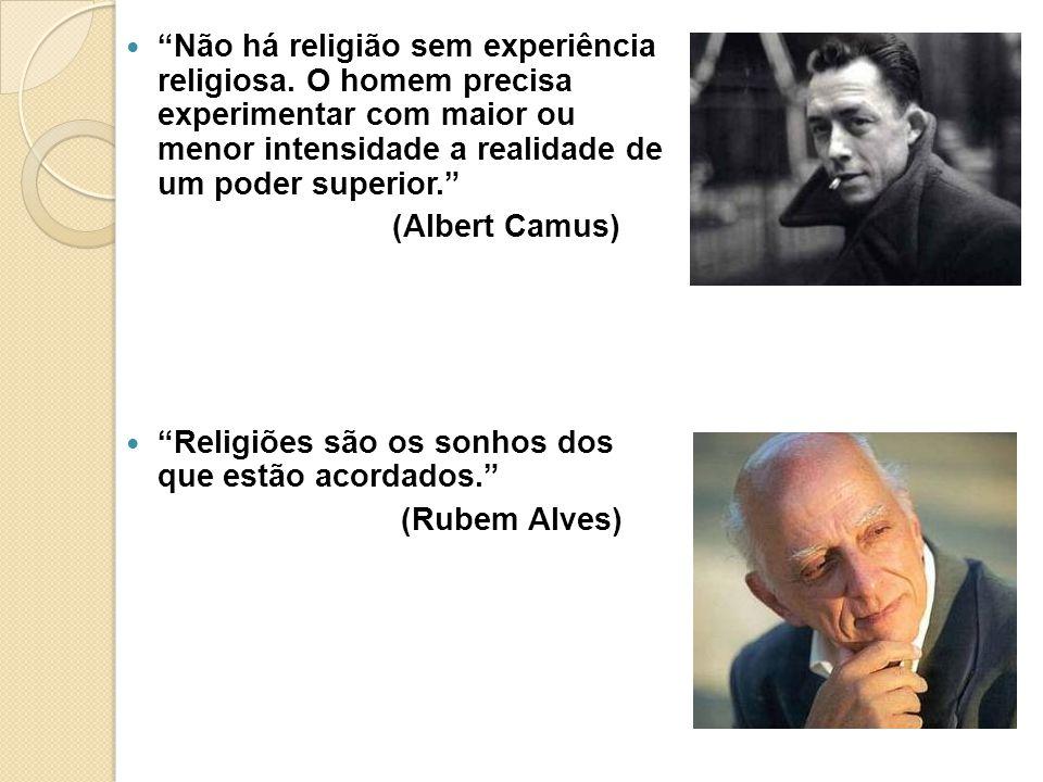 Não há religião sem experiência religiosa.
