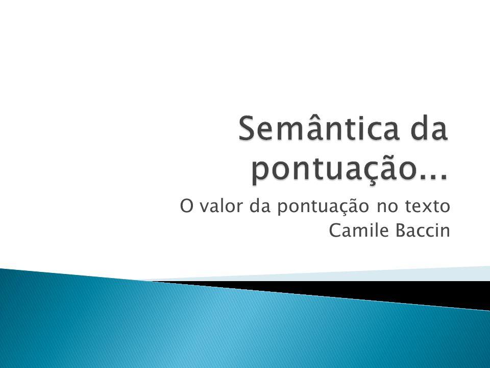O valor da pontuação no texto Camile Baccin