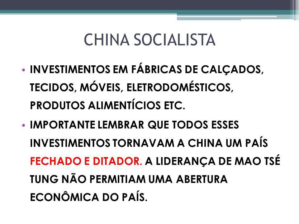 CHINA SOCIALISTA INVESTIMENTOS EM FÁBRICAS DE CALÇADOS, TECIDOS, MÓVEIS, ELETRODOMÉSTICOS, PRODUTOS ALIMENTÍCIOS ETC. IMPORTANTE LEMBRAR QUE TODOS ESS