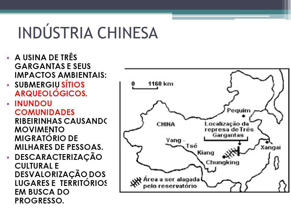 INDÚSTRIA CHINESA A USINA DE TRÊS GARGANTAS E SEUS IMPACTOS AMBIENTAIS: SUBMERGIU SÍTIOS ARQUEOLÓGICOS. INUNDOU COMUNIDADES RIBEIRINHAS CAUSANDO MOVIM