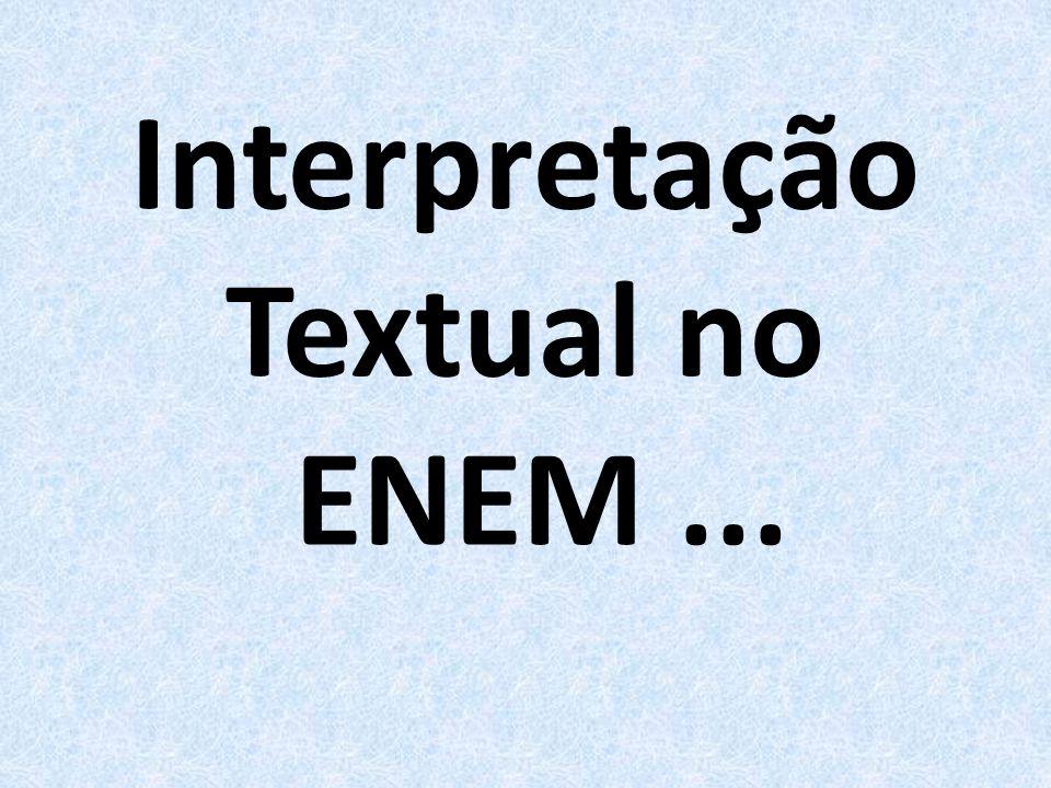 Interpretação Textual no ENEM...