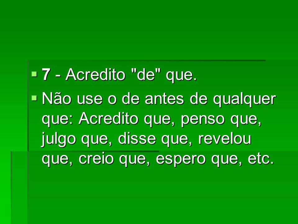 7 - Acredito