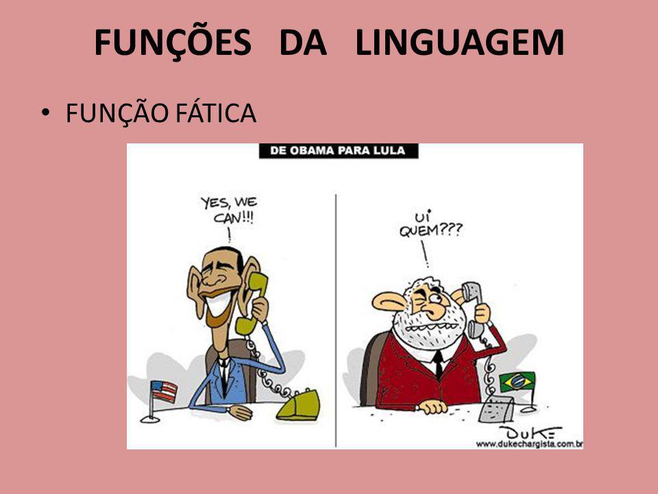 FUNÇÃO FÁTICA FUNÇÕES DA LINGUAGEM