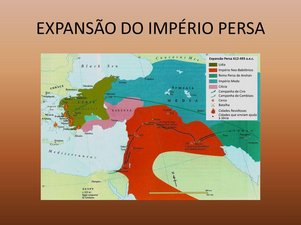 EXPANSÃO DO IMPÉRIO PERSA