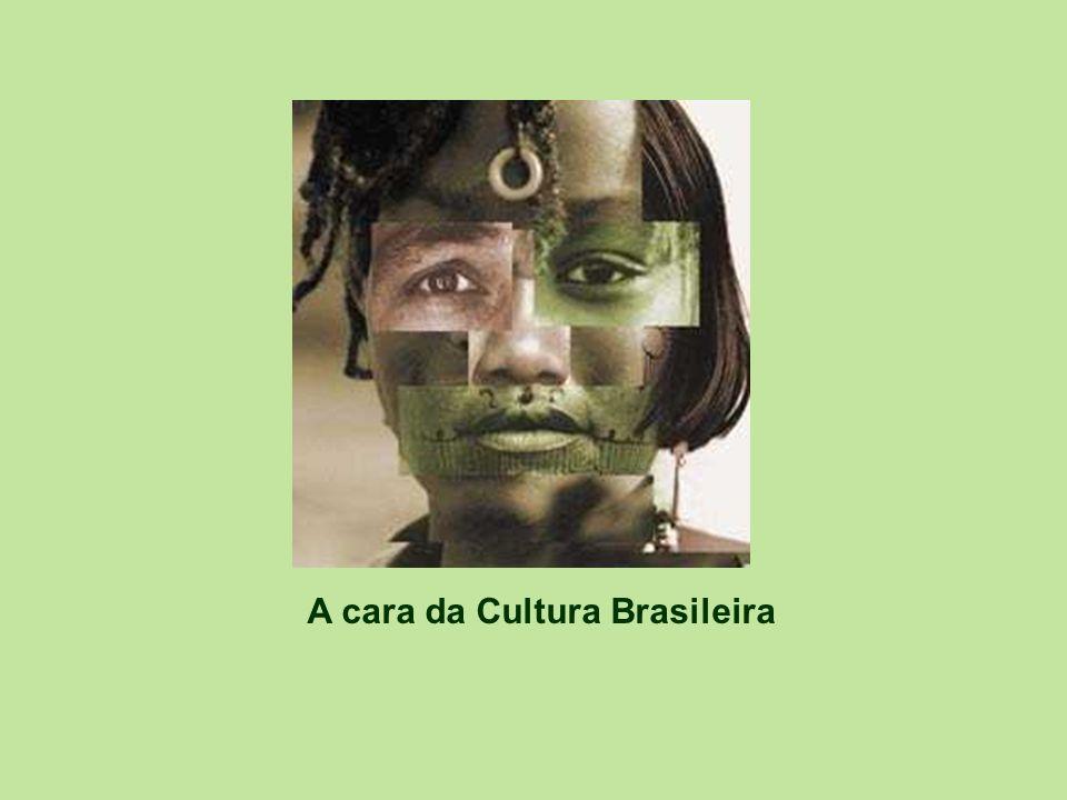 A cara da Cultura Brasileira