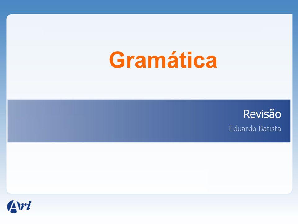 Gramática Revisão Eduardo Batista