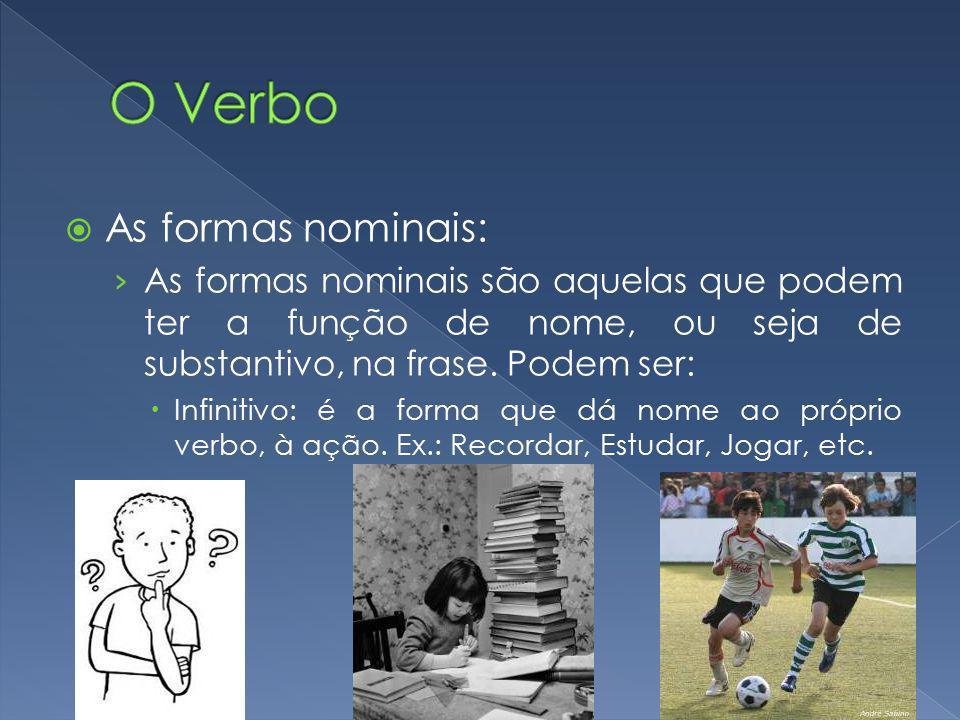 Verbos Defectivos: São os que não possuem todos os tempos ou modos em alguma(s) pessoa(s).