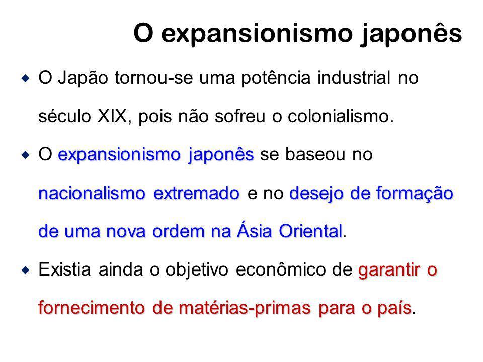 O expansionismo japonês O Japão tornou-se uma potência industrial no século XIX, pois não sofreu o colonialismo. expansionismo japonês nacionalismo ex
