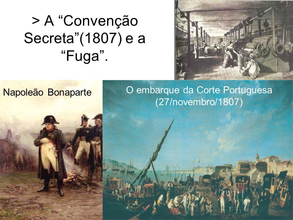 > A Convenção Secreta(1807) e a Fuga. Napoleão Bonaparte O embarque da Corte Portuguesa (27/novembro/1807)