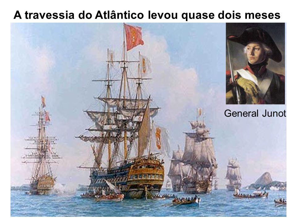 A travessia do Atlântico levou quase dois meses General Junot