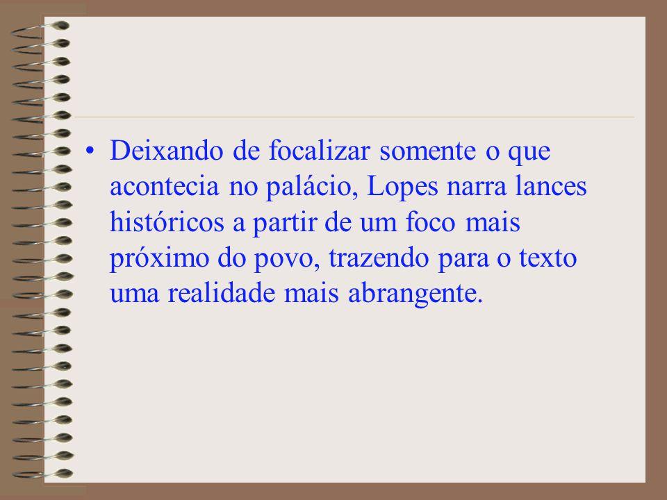 O estilo de Fernão Lopes 1.Em suas crônicas, pode-se observar a fusão do estilo literário ao histórico; 2.
