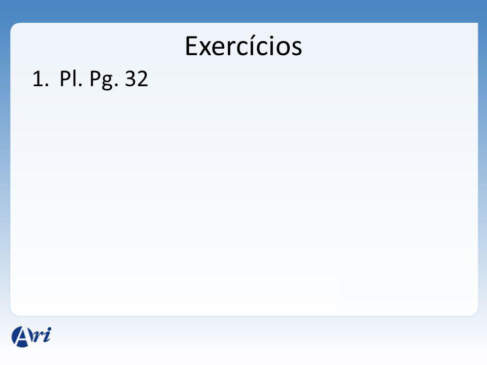 Exercícios 1.Pl. Pg. 32