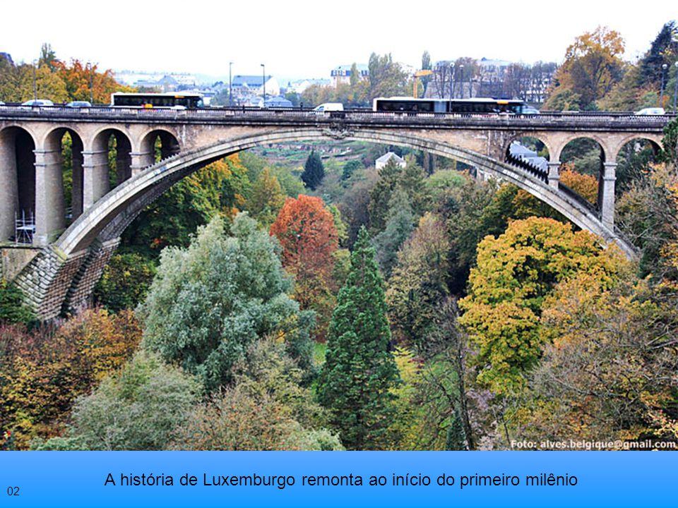 A história de Luxemburgo remonta ao início do primeiro milênio 02