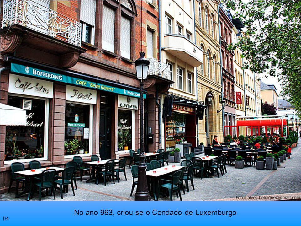 No ano 963, criou-se o Condado de Luxemburgo 04