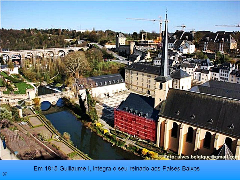 Em 1815 Guillaume I, integra o seu reinado aos Paises Baixos 07