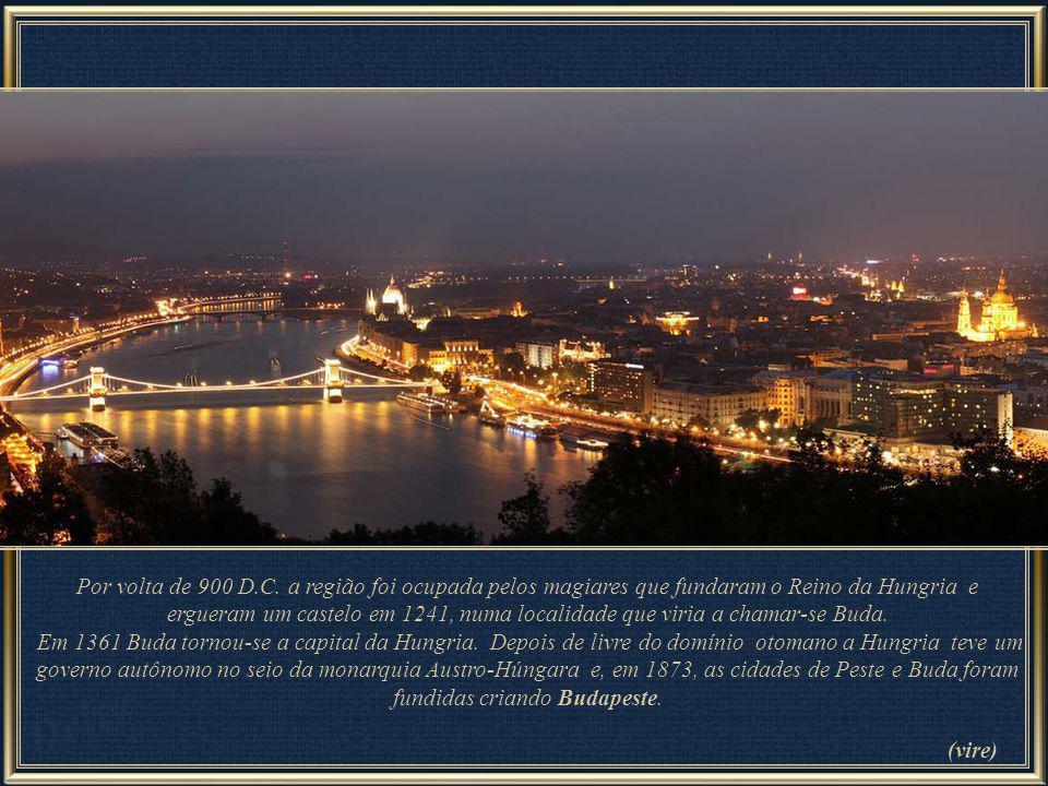 Vista da antiga Peste e da antiga Buda Budapeste, capital da Hungria, localiza-se nas margens do rio Danúbio. Foi fundada em 1873 com a fusão das cida