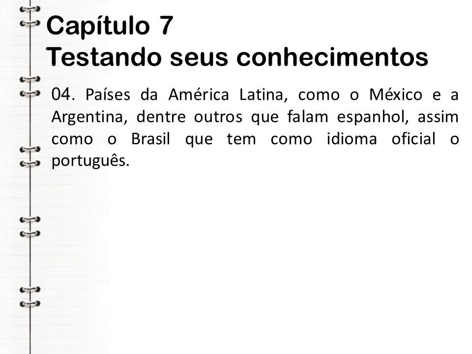 Capítulo 7 Testando seus conhecimentos 04.
