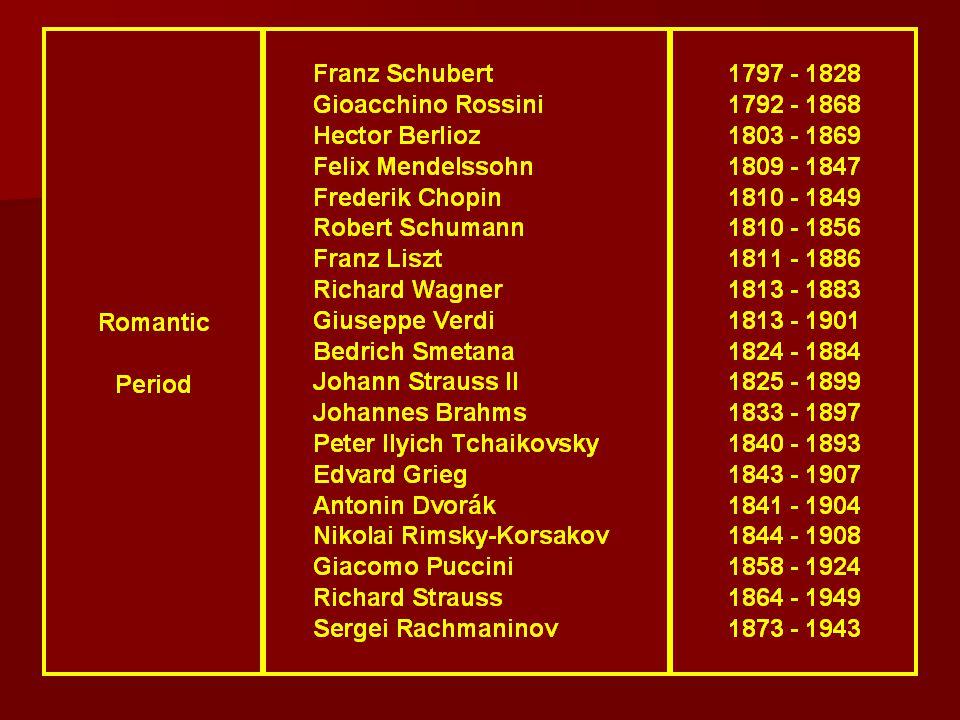 Outros grandes compositores desta época foram Franz Schubert, Johann Strauss, Johann Strauss II, Richard Strauss, Franz Liszt, Serguei Rachmaninov, Robert Schumann, Richard Wagner, Johannes Brahms, Giuseppe Verdi, Hector Berlioz e Bedrich Smetana.