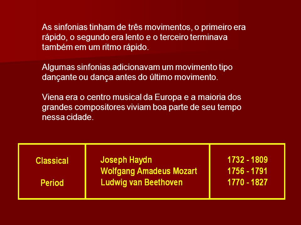 No lugar das rápidas mudanças de estilo e adornos do período Barroco, a música do período clássico se caracterizou por ser simples, balanceada e não m