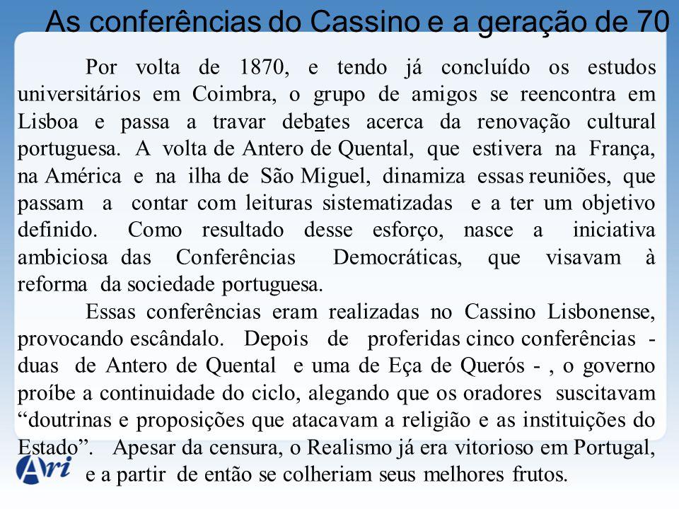 As conferências do Cassino e a geração de 70 Por volta de 1870, e tendo já concluído os estudos universitários em Coimbra, o grupo de amigos se reenco