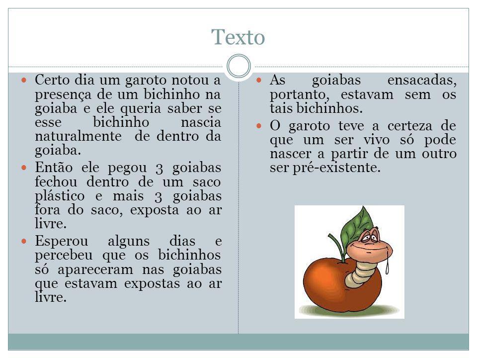 Etapas do método científico Classificação das etapas a partir do texto da goiaba: 1.