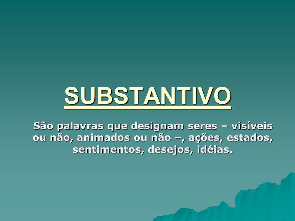Classificação dos substantivos 01) Substantivo Comum: Substantivo comum é aquele que designa os seres de uma espécie de forma genérica.