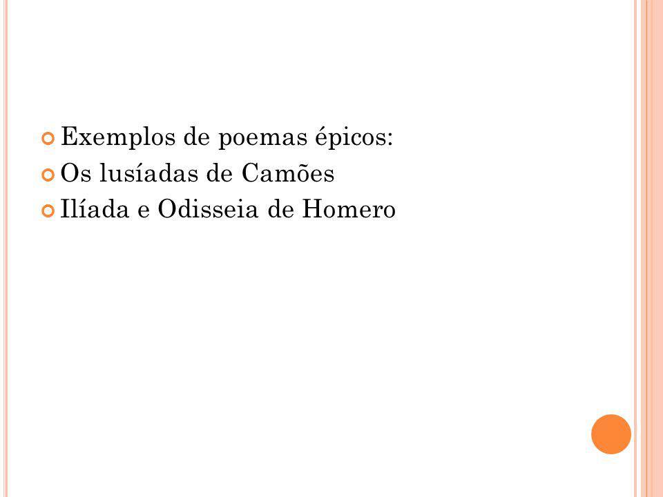 Exemplos de poemas épicos: Os lusíadas de Camões Ilíada e Odisseia de Homero