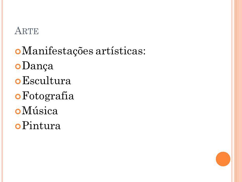A RTE Manifestações artísticas: Dança Escultura Fotografia Música Pintura