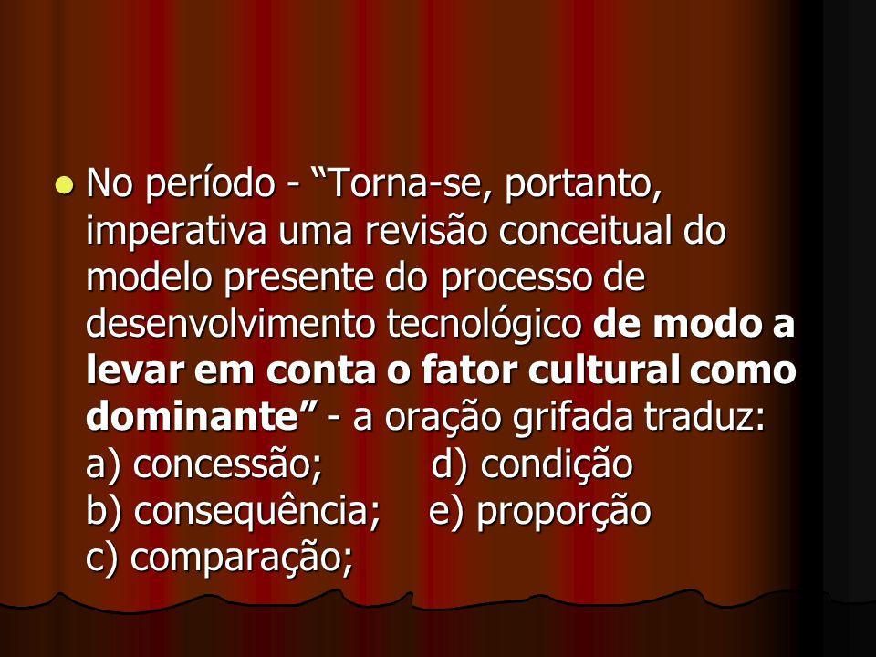 Temporal Modelo: quando Conceito: é aquela que, além de somar duas orações, faz com que a segunda indique a ocasião, a época, o tempo em que a primeir