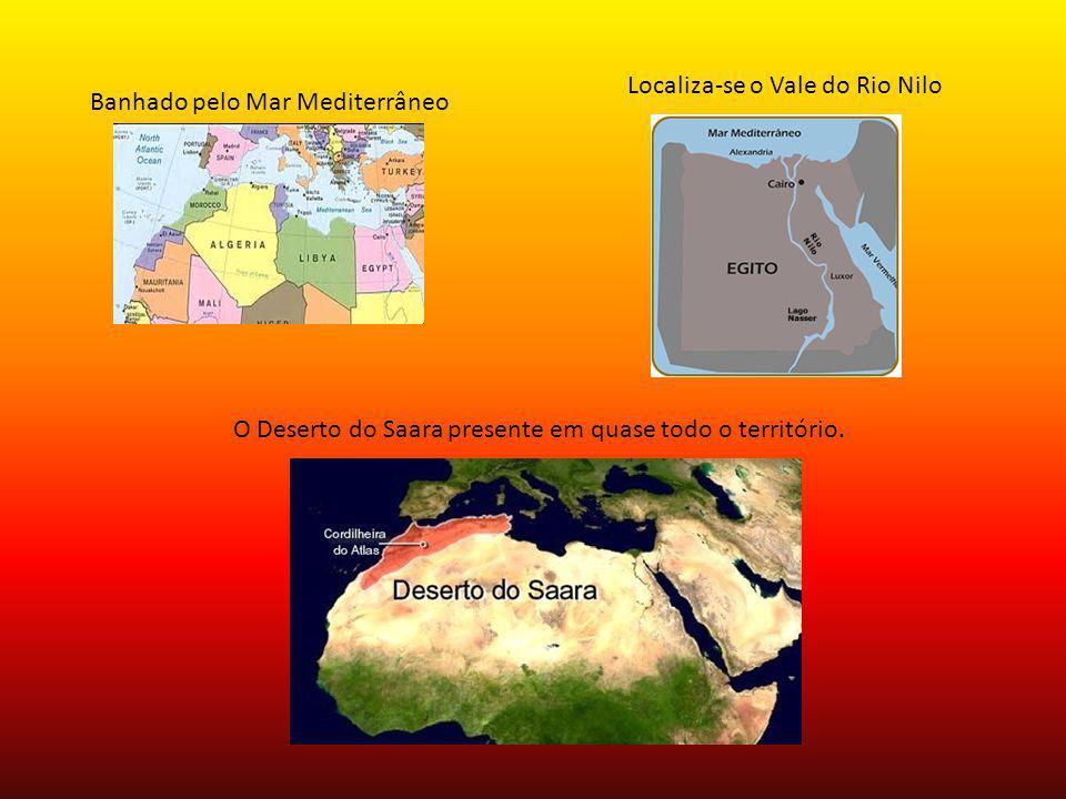 Banhado pelo Mar Mediterrâneo Localiza-se o Vale do Rio Nilo O Deserto do Saara presente em quase todo o território.