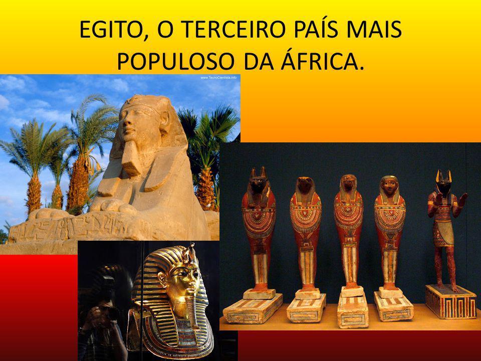EGITO, O TERCEIRO PAÍS MAIS POPULOSO DA ÁFRICA.