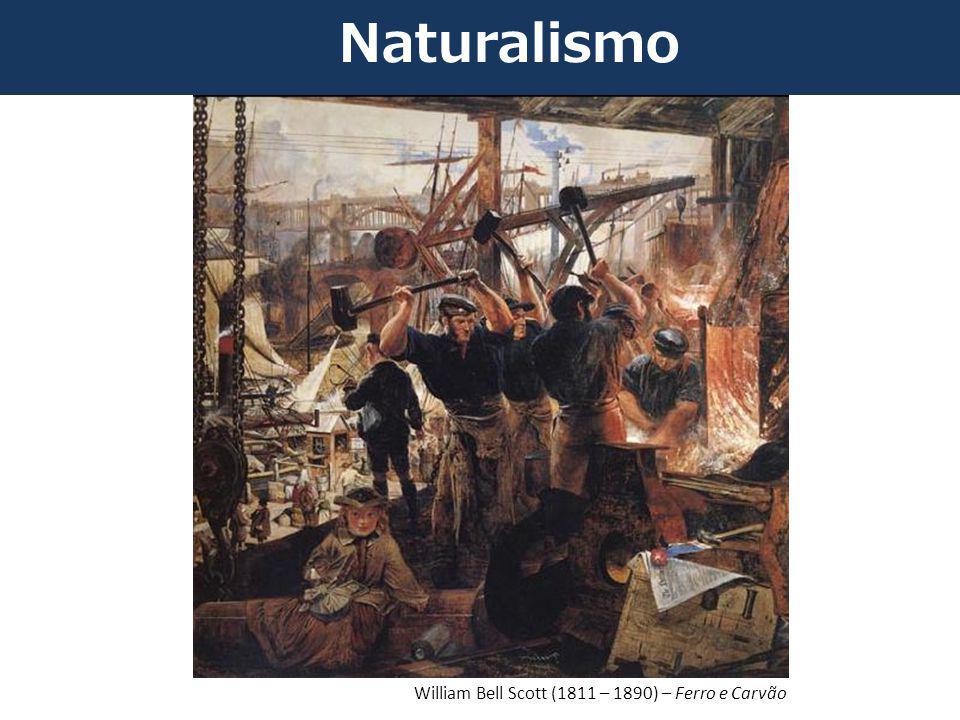 Naturalismo William Bell Scott (1811 – 1890) – Ferro e Carvão