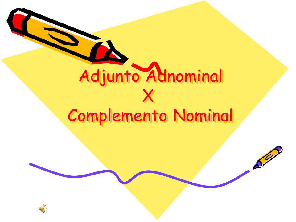 Adjunto adnominal Adjunto adnominal é o termo que caracteriza e/ou define o nome sem intermediação de um verbo.