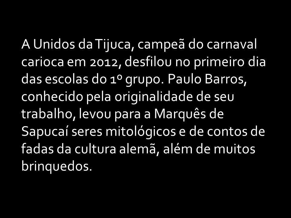 A Unidos da Tijuca, campeã do carnaval carioca em 2012, desfilou no primeiro dia das escolas do 1º grupo.
