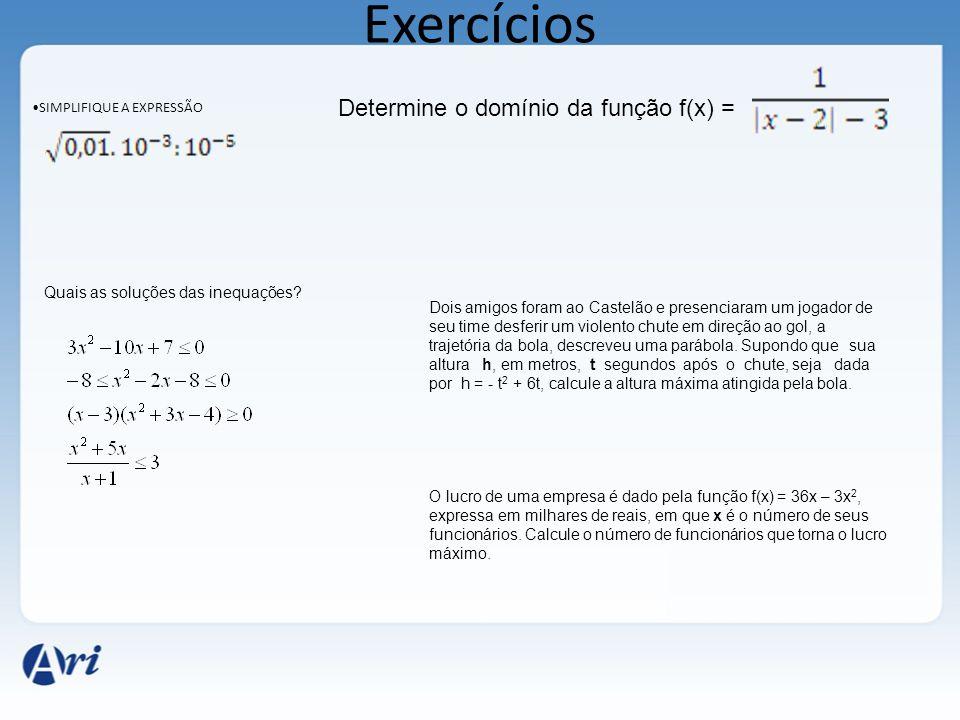 Exercícios SIMPLIFIQUE A EXPRESSÃO Quais as soluções das inequações.