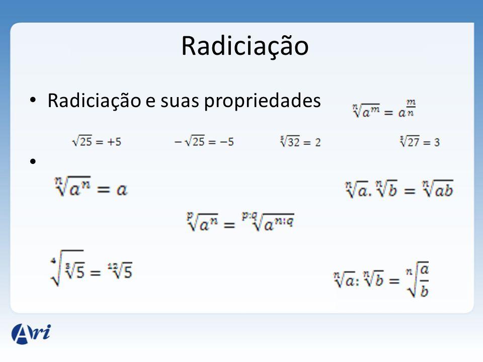 Radiciação Radiciação e suas propriedades