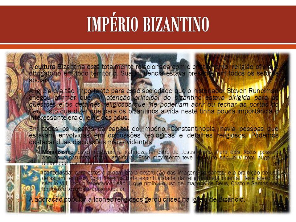 A cultura Bizantina está totalmente relacionada com o cristianismo, religião oficial e obrigatório em todo território. Sua influência estava presente