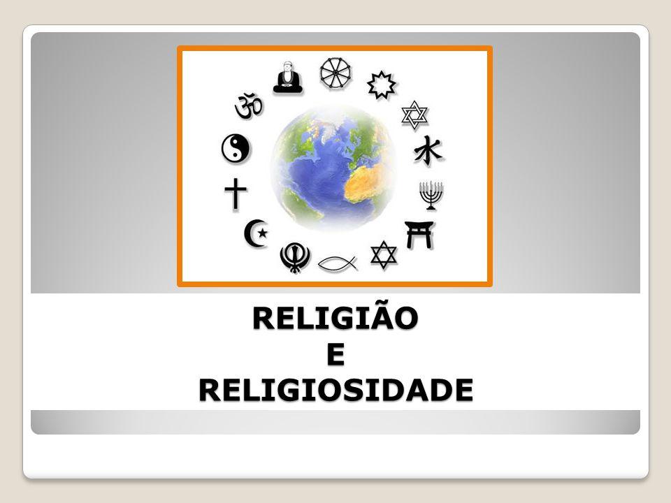 RELIGIOSIDADE A Religiosidade é um sentimento interior e inato a todos os seres humanos, da existência de uma Força/Inteligência Superior, ou seja, Deus.