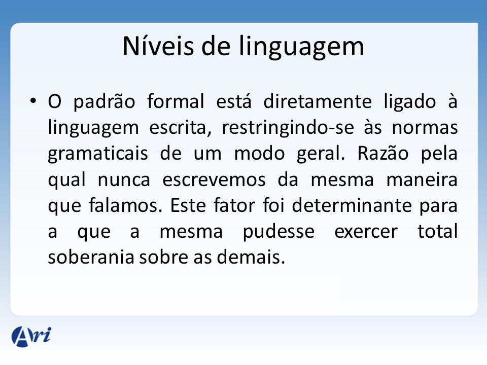 Níveis de linguagem A linguagem é a característica que nos difere dos demais seres, permitindo-nos a oportunidade de expressar sentimentos, revelar co